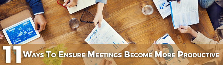 11 Ways To Ensure Meetings Become More Productive