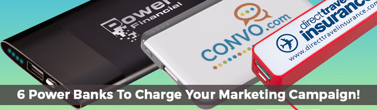 6 Power Banks To Charge Your Marketing Campaign!