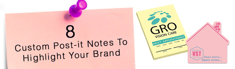 8 Custom Post-it Notes To Highlight Your Brand
