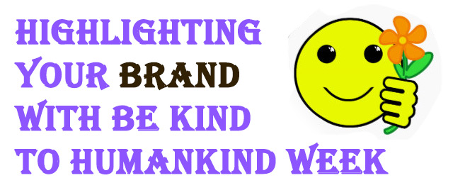 Highlighting Your Brand With Be Kind to Humankind Week
